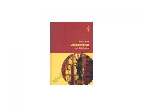 Martin Pilař: Vrabec v hrsti aneb Klišé v literatuře cena od 116 Kč