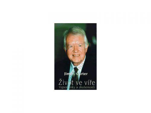 Carter Jimmy: Život ve víře - Vzpomínky a zkušenosti - Carter Jimmy cena od 97 Kč