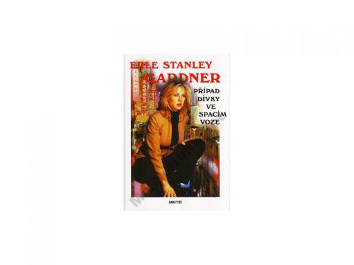 Erle Stanley Gardner Případ dívky ve spacím voze cena od 0 Kč