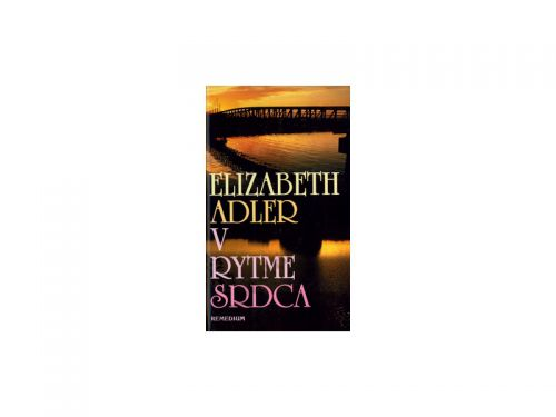 Elizabeth Adler V rytme srdca cena od 255 Kč