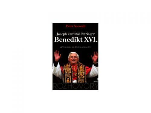 Peter Seewald Joseph kardinál Ratzinger Benedikt XVI. cena od 246 Kč