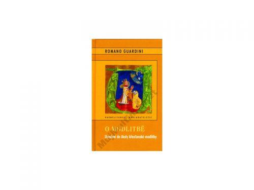 Romano Guardini O modlitbě cena od 178 Kč