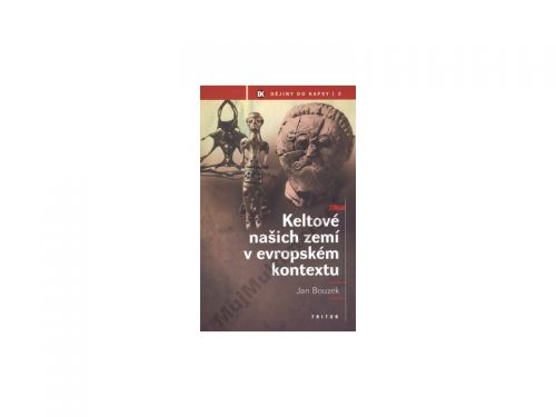 Jan Bouzek Keltové našich zemí v evropském kontextu cena od 149 Kč