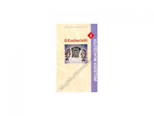 Vojtěch Kodet O Eucharistii s Vojtechom Kodetom cena od 103 Kč