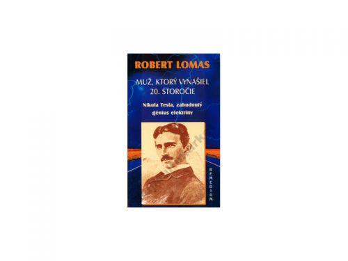 Robert Lomas: Muž, ktorý vynašiel 20. storočie cena od 236 Kč