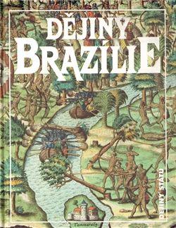 Jan Klíma: Dějiny Brazílie cena od 260 Kč