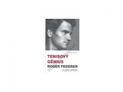 René Stauffer Tenisový génius Roger Federer cena od 234 Kč