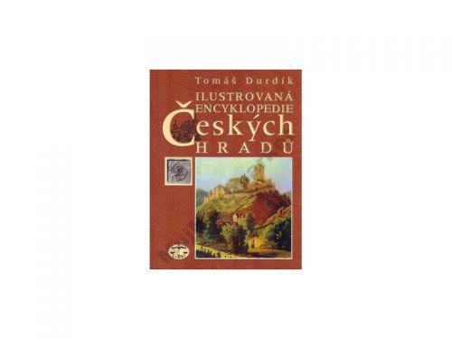 Tomáš Durdík Ilustrovaná encyklopedie Českých hradů cena od 0 Kč