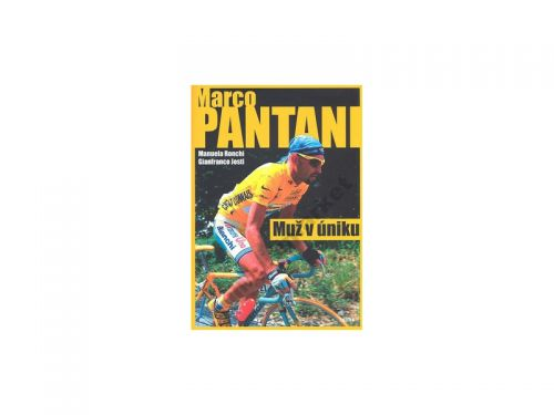 Gianfranco Josti, Manuela Ronchi: Marco Pantani Muž v úniku cena od 184 Kč