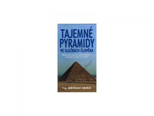 Jaroslav Hanus Tajemné pyramidy ve službách člověka cena od 0 Kč