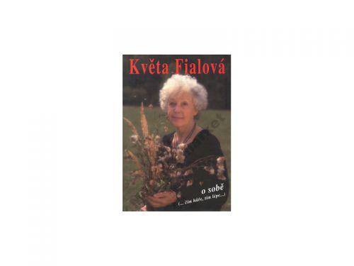 Květa Fialová o sobě BETA cena od 154 Kč