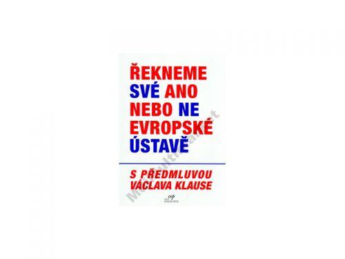 Řekneme své ano nebo ne evropské ústavě cena od 47 Kč