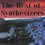 SYNTHESIZERS The Best Of Synthesizers