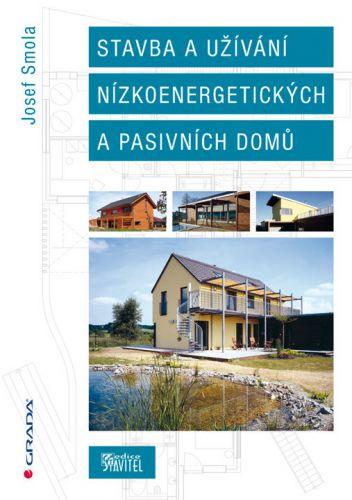 Josef Smola: Stavba a užívání nízkoenergetických a pasivních do cena od 168 Kč