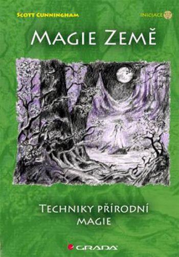 Scott Cunningham: Magie země - Techniky přírodní magie cena od 185 Kč