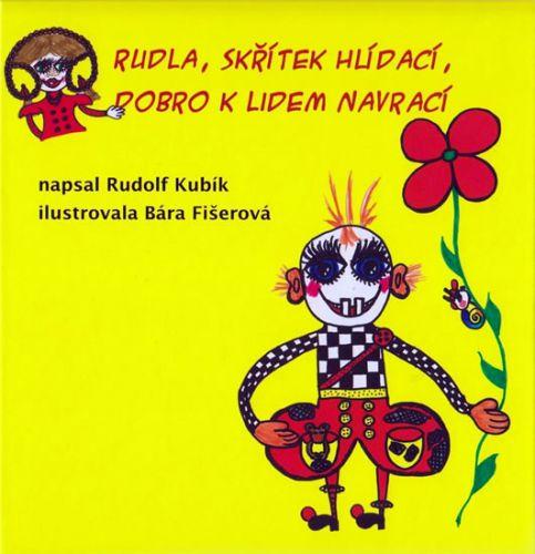 Rudolf Kubík: Rudla, skřítek hlídací, dobro k lidem navrací cena od 155 Kč