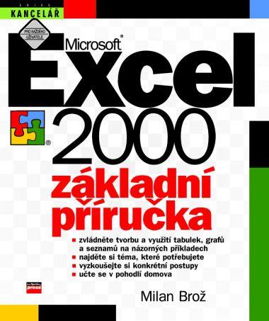 Milan Brož: Microsoft Excel 2000 Základní příručka cena od 73 Kč