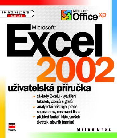 Milan Brož: Microsoft Excel 2002 uživatelská příručka cena od 154 Kč