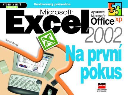 Tomáš Šimek: Microsoft Excel 2002 Na první pokus cena od 73 Kč