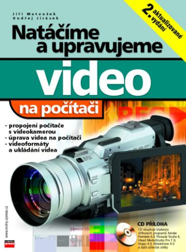 Jiří Matoušek, Ondřej Jirásek: Natáčíme a upravujeme video na počítači cena od 142 Kč