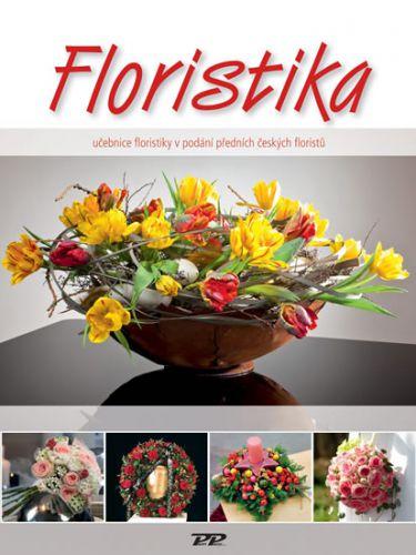 Floristika - Učebnice floristiky v podání předních českých floristů cena od 690 Kč