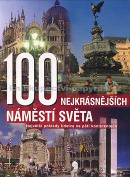 Anne Benthues: 100 nejkrásnějších náměstí světa cena od 0 Kč