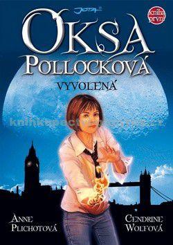 Plichotová Anne, Wolfová Dendrine: Oksa Pollocková 1 - Vyvolená - Kniha první cena od 296 Kč