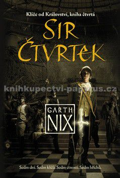 Garth Nix: Klíče od Království 4 - Sir Čtvrtek cena od 194 Kč
