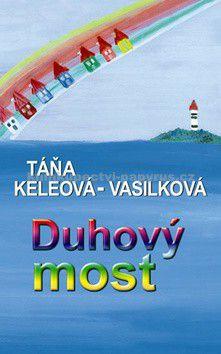 Táňa Keleová-Vasilková: Duhový most cena od 186 Kč