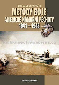 Martin J. Dougherty: Metody boje americké námořní pěchoty 1941 – 1945 cena od 34 Kč