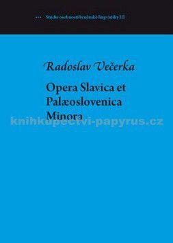 Radoslav Večerka: Opera Slavica et Palaeoslovenica cena od 155 Kč
