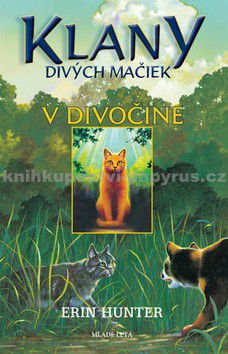 Erin Hunter: V divočine - Klany divých mačiek 1 cena od 171 Kč