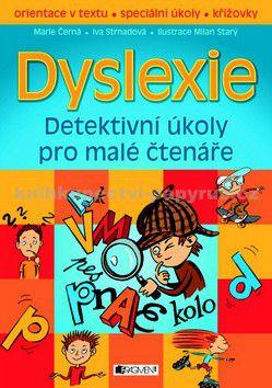 Iva Strnadová, Marie Černá: Dyslexie – Detektivní úkoly pro malé čtenáře cena od 134 Kč