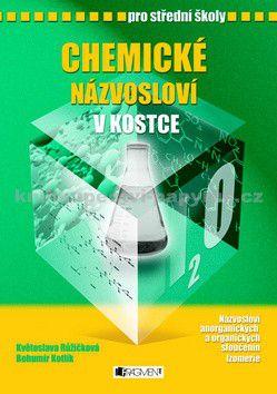 Bohumír Kotlík, Květoslava Růžičková: Chemické názvosloví v kostce pro SŠ cena od 116 Kč