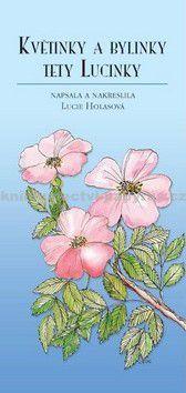 Lucie Holasová: Květinky a bylinky tety Lucinky cena od 74 Kč