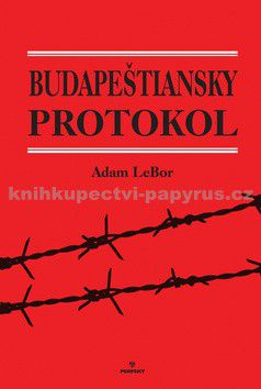 Adam LeBor: Budapeštiansky protokol cena od 220 Kč