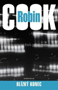 Robin Cook: Blízký konec cena od 0 Kč