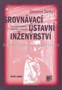 Giovanni Sartori: Srovnávací ústavní inženýrství cena od 219 Kč