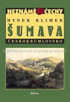Hynek Klimek: Neznámé Čechy - Šumava - Českokrumlovsko cena od 167 Kč