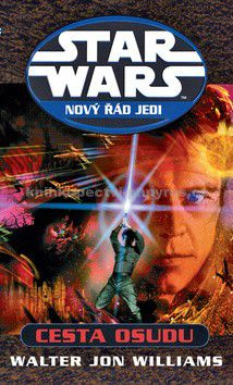 Waltr Jon Williams: Star Wars 13 - Cesta osudu cena od 224 Kč