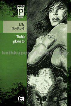 Julie Nováková: Tichá planeta (Edice Pevnost) cena od 92 Kč