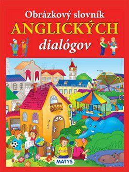 Matys Obrázkový slovník anglických dialógov cena od 141 Kč
