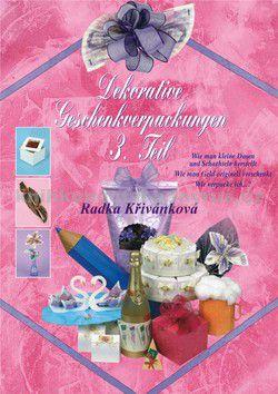 Radka Křivánková: Ozdobné balení dárků 3. díl cena od 229 Kč