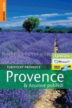 Kate Baillie, Neville Walker, Greg Ward: Provence & Azurové pobřeží - Turistický průvodce (bez DVD) - 3. vydání cena od 358 Kč