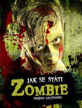 Serena Valentino: Jak se státi Zombie cena od 269 Kč