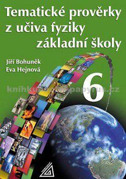 Bohuněk Jiří, Hejnová Eva: Tematické prověrky z učiva fyziky pro 6. ročník ZŠ cena od 70 Kč
