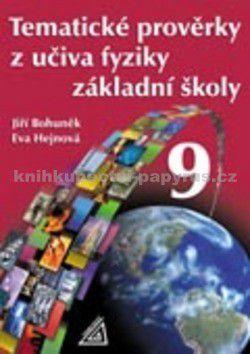 Jiří Bohuněk, Eva Hejnová: Tematické prověrky z učiva fyziky ZŠ pro 9.roč cena od 70 Kč