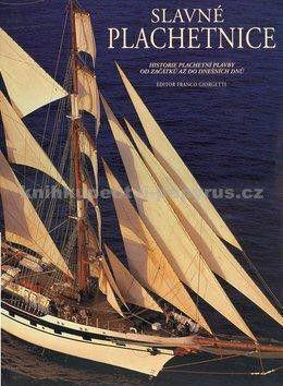 Franco Giorgetti: Slavné plachetnice - Historie plachetní plavby od začátků až do dnešních dnů - 2. vydání cena od 720 Kč