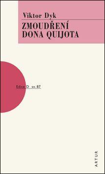 Viktor Dyk: Zmoudření dona Quijota cena od 59 Kč