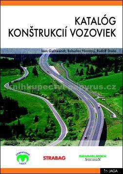 Ivan Gschwendt, Bohuslav Novotný, Rudolf Staňo: Katalóg konštrukcií vozoviek cena od 173 Kč